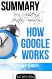 Eric Schmidt and Jonathan Rosenberg's How Google Works Summary book summary, reviews and downlod