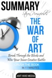 Steven Pressfield's The War of Art: Break Through the Blocks and Win Your Inner Creative Battles Summary book summary, reviews and downlod