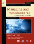 Mike Meyers' CompTIA A+ Guide to Managing and Troubleshooting PCs, Fifth Edition (Exams 220-901 & 220-902) book summary, reviews and downlod