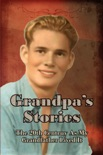 Grandpa's Stories: The 20th Century As My Gradfather Lived It book summary, reviews and downlod