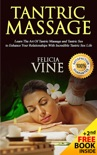 Tantric Massage: #1 Guide to the Best Tantric Massage and Tantric Sex book summary, reviews and download