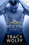 Fade Into You book summary, reviews and downlod