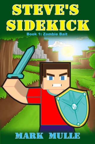 Steve's Sidekick, Book 1: Zombie Bait by Smashwords, Inc. book summary, reviews and downlod