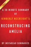Reconstructing Amelia by Kimberly McCreight - A 30-minute Summary book summary, reviews and downlod