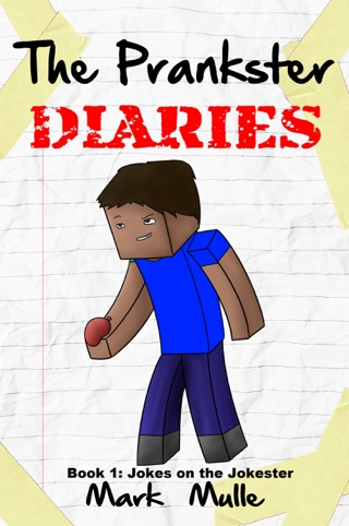 The Prankster Diaries, Book 1: Jokes on the Jokester by Smashwords, Inc. book summary, reviews and downlod