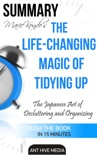 Marie Kondo's The Life Changing Magic of Tidying Up: The Japanese Art of Decluttering and Organizing Summary book summary, reviews and downlod