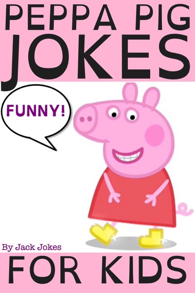 Peppa Pig Jokes For Kids by Jack Jokes Book Summary, Reviews and E-Book Download