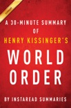 World Order by Henry Kissinger - A 30-minute Instaread Summary book summary, reviews and downlod