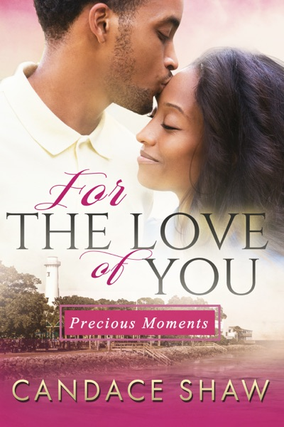 For the Love of You by Candace Shaw Book Summary, Reviews and E-Book Download