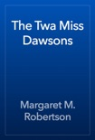 The Twa Miss Dawsons book summary, reviews and download