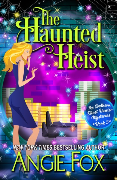 The Haunted Heist by Angie Fox Book Summary, Reviews and E-Book Download