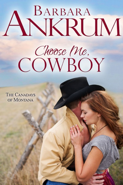 Choose Me, Cowboy by Barbara Ankrum Book Summary, Reviews and E-Book Download