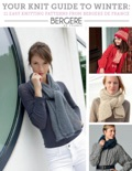 Your Knit Guide to Winter: 11 Easy Knitting Patterns from Bergere de France book summary, reviews and download