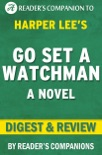 Go Set a Watchman: (A Novel) By Harper Lee Digest & Review book summary, reviews and downlod