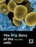 The Big Story of the Tiny Little Cells book summary, reviews and download