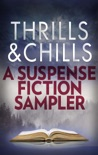 Thrills & Chills: A Suspense Fiction Sampler book summary, reviews and downlod
