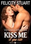 Kiss me if you can - Versione integrale resumen del libro