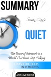 Susan Cain's Quiet: The Power of Introverts in a World That Can't Stop Talking Summary book summary, reviews and downlod