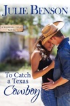 To Catch a Texas Cowboy book summary, reviews and download