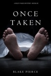 Once Taken (a Riley Paige Mystery—Book 2) book summary, reviews and download