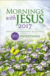 Mornings with Jesus 2017 book summary, reviews and download