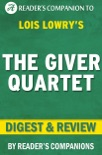 The Giver Quartet: By Lois Lowry Digest & Review book summary, reviews and downlod