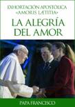 Amoris Laetitia (La alegría del amor)