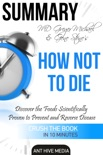 Greger Michael & Gene Stone's How Not to Die: Discover the Foods Scientifically Proven to Prevent and Reverse Disease Summary book summary, reviews and downlod