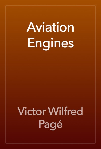 Aviation Engines by Victor Wilfred Pagé Book Summary, Reviews and E-Book Download