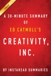 Creativity, Inc. by Ed Catmull - A 30-minute Summary book summary, reviews and downlod