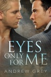 Eyes Only for Me book summary, reviews and download