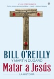Matar a Jesús book summary, reviews and downlod