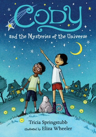 Cody and the Mysteries of the Universe by Candlewick Press, Inc. book summary, reviews and downlod