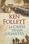 La caída de los gigantes (The Century 1) resumen del libro