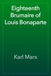 Eighteenth Brumaire of Louis Bonaparte book summary, reviews and download