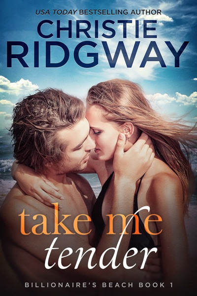 Take Me Tender (Billionaire's Beach Book 1) by Christie Ridgway Book Summary, Reviews and E-Book Download