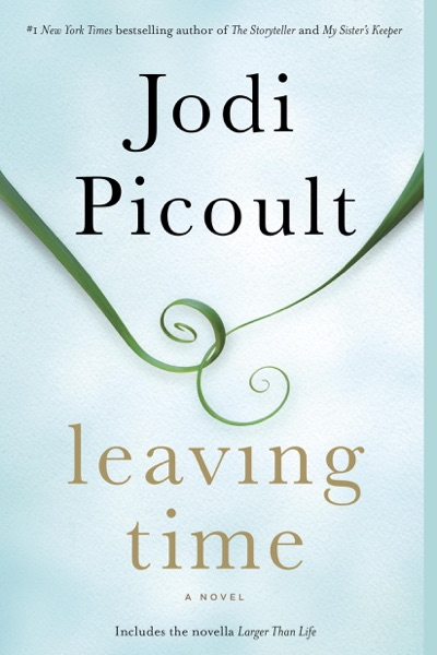 Leaving Time (with bonus novella Larger Than Life) by Jodi Picoult Book Summary, Reviews and E-Book Download