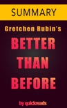 Better than Before by Gretchen Rubin -- Summary & Analysis book summary, reviews and downlod