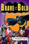 The Brave and the Bold: from Silent Knight to Dark Knight; a guide to the DC comic book book summary, reviews and download