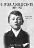 El Joven Hitler 2 (Hitler adolescente) book summary, reviews and download