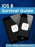 iOS 8 Survival Guide: Step-by-Step User Guide for iOS 8 on the iPhone, iPad, and iPod Touch: New Features, Getting Started, Tips and Tricks book summary, reviews and downlod