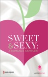 Sweet & Sexy: A Romance Sampler book summary, reviews and downlod