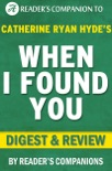 When I Found You By Catherine Ryan Hyde I Digest & Review book summary, reviews and downlod