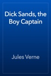 Dick Sands, the Boy Captain book summary, reviews and download