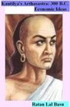 Kautliya's Arthasastra ( 300 B.C.): Economic Ideas book summary, reviews and download
