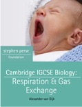 Cambridge IGCSE Biology: Respiration and Gas Exchange book summary, reviews and download
