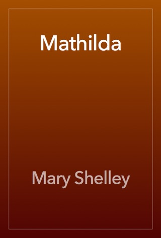 Mathilda by Mary Shelley E-Book Download