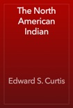 The North American Indian book summary, reviews and download