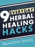 9 Everyday Herbal Healing Hacks book summary, reviews and download