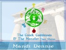 The Greek Goddesses & The Monster: Their Stories book summary, reviews and download